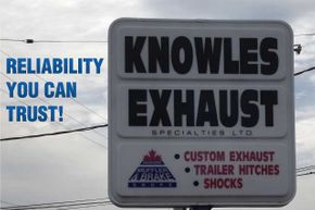 Knowles Exhaust sign - Reliability You Can Trust!